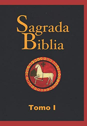 9781511733380: Sagrada Biblia: Tomo I (Spanish Edition)