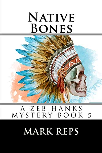 9781511734981: Native Bones (Small Town Sheriff: Big Time Trouble)