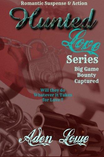 9781511735544: Hunted Love: Big Game - Bounty - Captured
