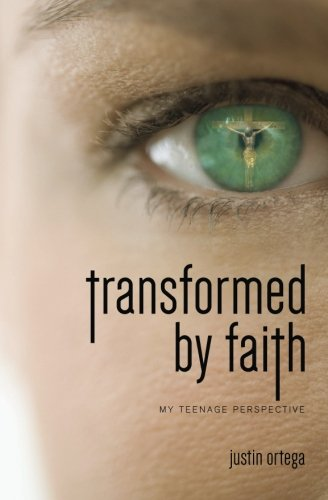 9781511735773: Transformed By Faith: My Teenage Perspective (Volume 1)