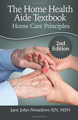 9781511736329: The Home Health Aide Textbook: Home Care Principles