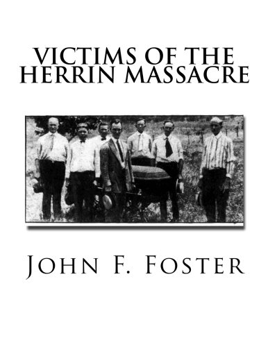 9781511736985: Victims of the Herrin Massacre: The dead and survivors of the Herrin Mine War of June 21st and 22nd, 1922