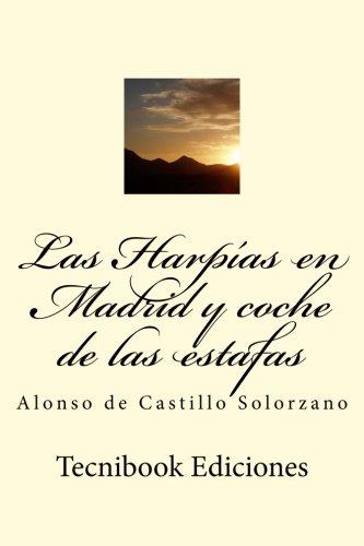 Las Harpias En Madrid y Coche de: De Castillo Solorzano,