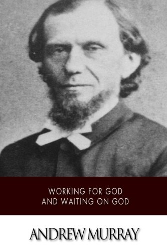 9781511737746: Working for God and Waiting on God
