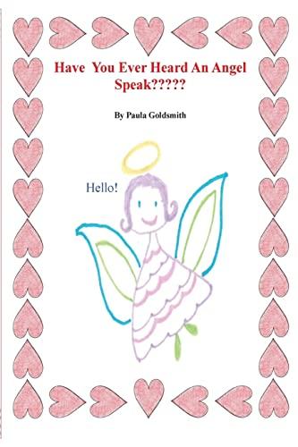 Have You Ever Heard An Angel Speak?????: Paula Goldsmith