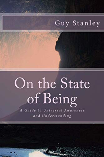 9781511738705: On the State of Being: A Guide to Universal Awareness and Understanding