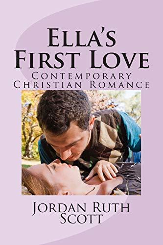 9781511740159: Ella's First Love: Contemporary Christian Romance (True Christian Love) (Volume 1)