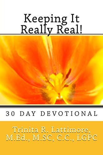 9781511740593: Keeping It Really Real-30 Day Devotional