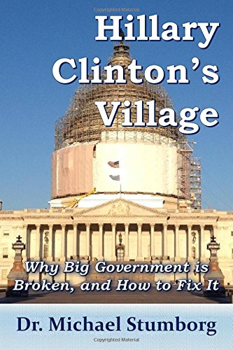 9781511740753: Hillary Clinton's Village: Why Big Government is Broken, and How to Fix It
