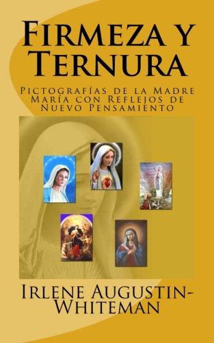 9781511740883: Firmeza y Ternura: Pictografías de la Madre María con Reflejos de Nuevo Pensamiento (Spanish Edition)