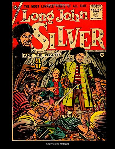 9781511741231: Long John Silver and the Pirates #30: The Most Lovable Pirate Of All Time 1956