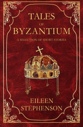 9781511741507: Tales of Byzantium: A Selection of Short Stories