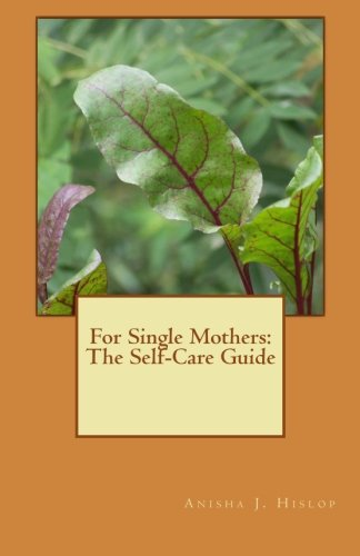 9781511741576: For Single Mothers: The Self-Care Guide