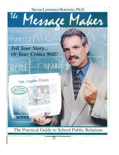 9781511741774: The Message Maker: The Practical Guide to School Public Relations