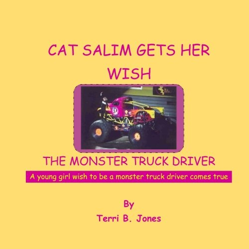 9781511742313: Cat Salim Gets Her Wish The Monster Truck Driver: A young girl wish to be a monster truck driver comes true (Volume 1)
