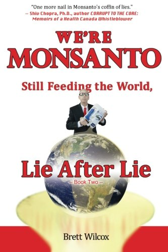 9781511742696: We're Monsanto: Still Feeding the World, Lie After Lie