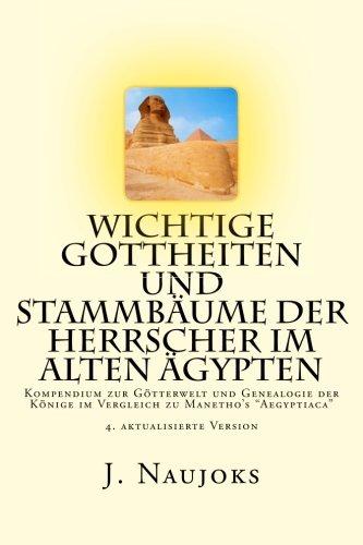 9781511745680: Wichtige Gottheiten und Stammbäume der Herrscher im alten Ägypten: Kompendium zur Götterwelt und Genealogie der Könige im Vergleich zu Manetho's