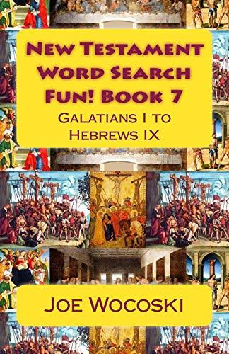 9781511746458: New Testament Word Search Fun! Book 7: Galatians I to Hebrews IX (New Testament Word Search Books) (Volume 7)