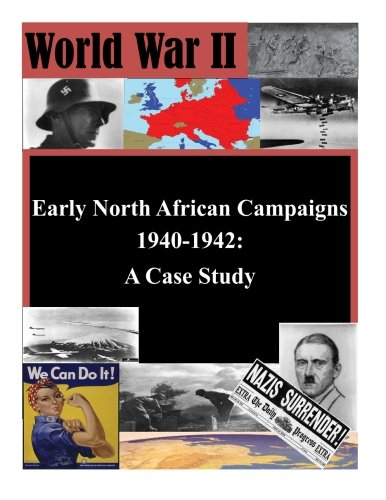 9781511746564: Early North African Campaigns 1940-1942: A Case Study