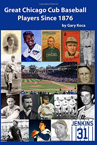 9781511747455: Great Chicago Cub Baseball Players Since 1876