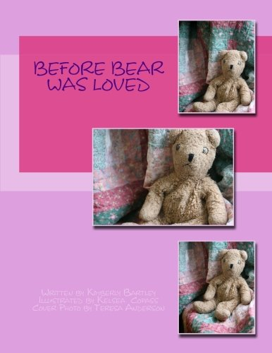 9781511748438: Before Bear Was Loved
