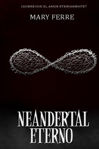 Neandertal Eterno (Spanish Edition): Ferre, Mary