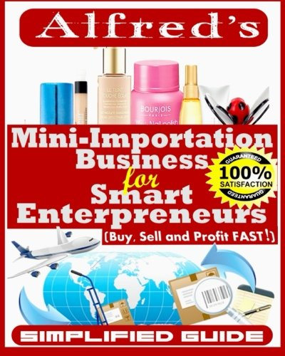 9781511749152: Mini-Importation Business for Smart Enterpreneurs: Buy, Sell and Profit FAST