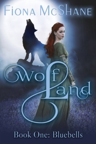 9781511749602: Wolf Land Book One: Bluebells (Volume 1)