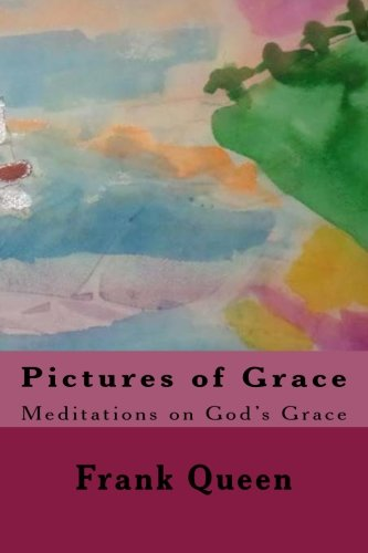 9781511749831: Pictures of Grace: Mediations on God's Grace