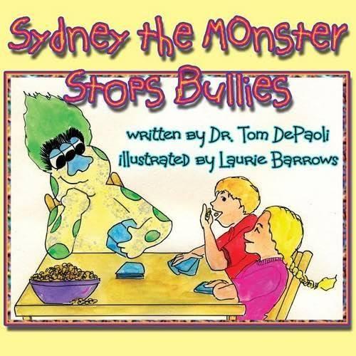 Sydney the Monster Stops Bullies: DePaoli, Dr. Tom