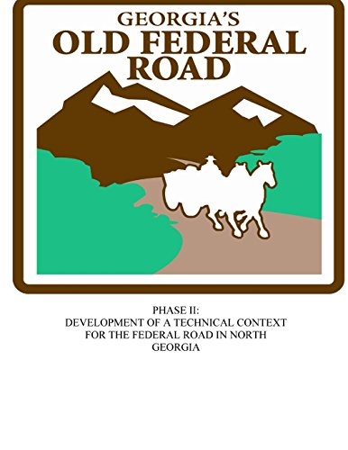 9781511750486: Georgia's Old Federal Road: Phase II - Development of a Technical Context for the Federal Road in North Georgia