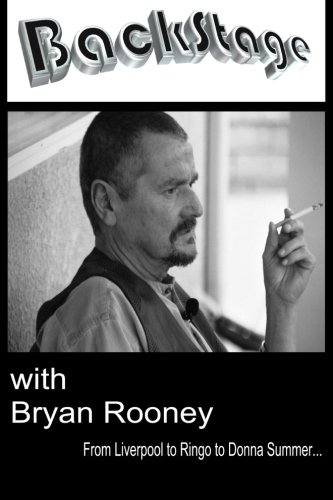9781511751155: Backstage with Bryan Rooney: From Liverpool to Ringo to Donna Summer