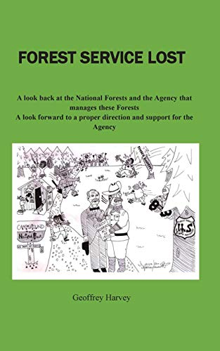 9781511751308: Forest Service Lost: A look back at the National Forest and the Agency that manages these Forests
