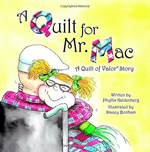 A Quilt for Mr. Mac: A Quilt of Valor Story: Kaldenberg, Phyllis E.