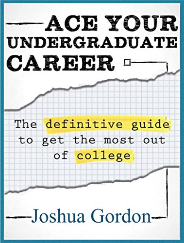 9781511751872: Ace Your Undergraduate Career: A Brief Guide to College Excellence