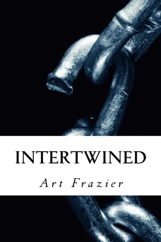 9781511751964: Intertwined: A tale of Love & Loyalty