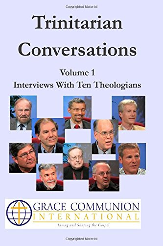 9781511752756: Trinitarian Conversations, Volume 1: Interviews With Ten Theologians (You're Included)