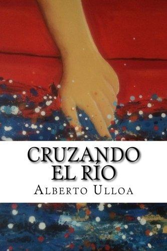 9781511755788: Cruzando el río (Spanish Edition)