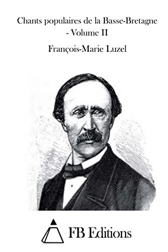 9781511756822: Chants populaires de la Basse-Bretagne - Volume II (French Edition)
