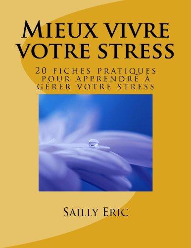 9781511757423: Mieux vivre votre stress (French Edition)