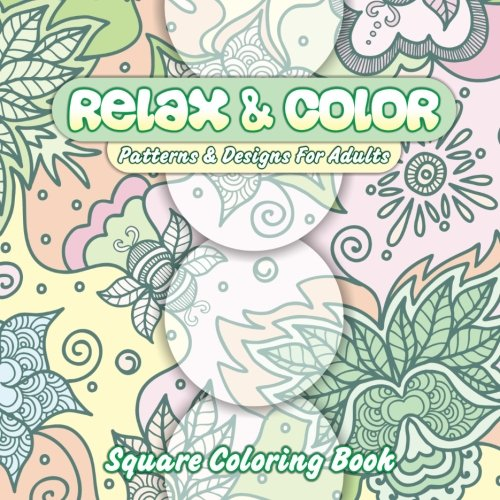 9781511758536: Relax & Color Patterns & Designs For Adults Square Coloring Book (Beautiful Patterns & Designs Adult Coloring Books) (Volume 35)