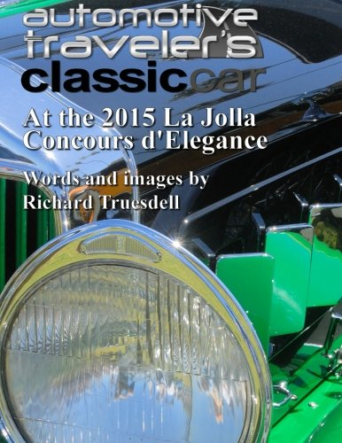 9781511758598: Automotive Traveler's Classic Car At the 2015 La Jolla Concours d'Elegance
