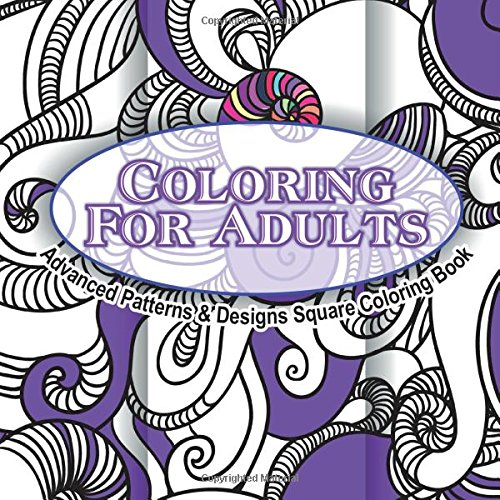 9781511758772: Coloring For Adults Advanced Patterns & Designs Square Coloring Book (Beautiful Patterns & Designs Adult Coloring Books) (Volume 36)