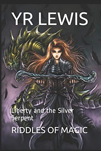 9781511759335: The Riddles of Magic: Liberty And The Silver Serpent (Volume 2)