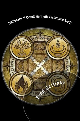 9781511759441: Dictionary of Occult Hermetic Alchemical Sigils