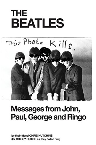 The Beatles: Messages from John, Paul, George and Ringo: Hutchins, Chris