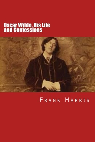 9781511759991: Oscar Wilde, His Life and Confessions: Volumes 1 & 2