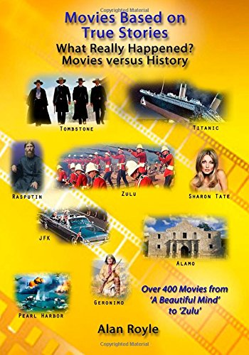 9781511760942: Movies Based on True Stories: Over 400 true story films compared with actual events