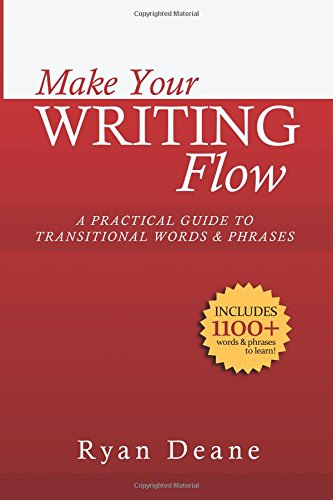 9781511760997: Make Your Writing Flow: A Practical Guide to Transitional Words and Phrases