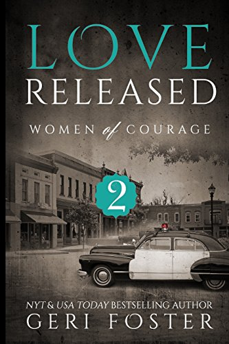 9781511762281: Love Released - Book Two (Women Of Courage)